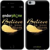 Чехол для iPhone 6 Верь в свою мечту 3748c-45
