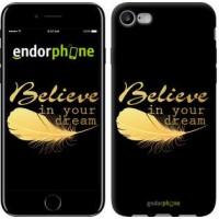 Чехол для iPhone 7 Верь в свою мечту 3748c-336