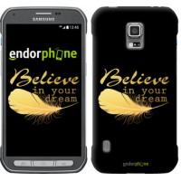 Чехол для Samsung Galaxy S5 Active G870 Верь в свою мечту 3748u-364