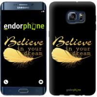 Чехол для Samsung Galaxy S6 Edge Plus G928 Верь в свою мечту 3748u-189