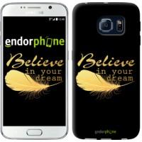 Чехол для Samsung Galaxy S6 G920 Верь в свою мечту 3748c-80